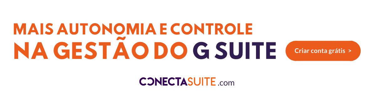 Conecta suite - Mais autonomia e controle na gestão do G Suite